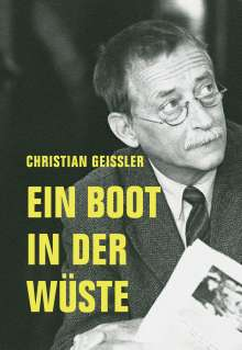 Christian Geissler: Ein Boot in der Wüste, Buch