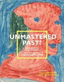 Unmastered Past? Modernism in Nazi Germany, Buch