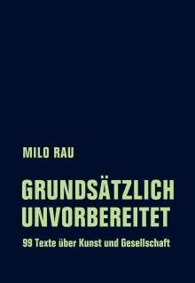 Milo Rau: Grundsätzlich unvorbereitet, Buch