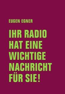 Eugen Egner: Ihr Radio hat eine wichtige Nachricht für Sie!, Buch