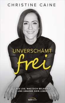 Christine Caine: Unverschämt frei, Buch
