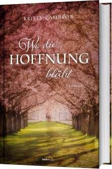 Kristy Cambron: Wo die Hoffnung blüht, Buch
