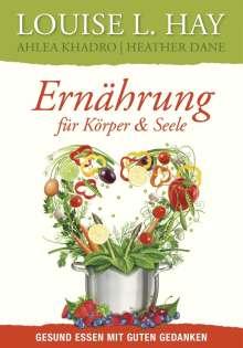 Louise L. Hay: Ernährung für Körper und Seele, Buch