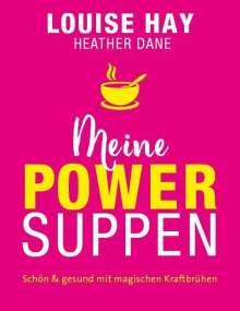 Louise Hay: Meine Powersuppen, Buch
