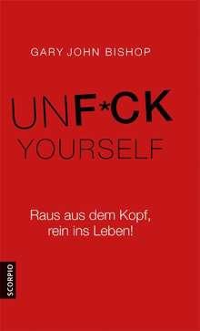 Gary John Bishop: Unfuck Yourself, Buch
