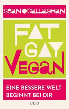 Sean O ´Callaghan: Fat. Gay. Vegan., Buch