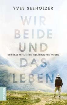 Yves Seeholzer: Wir beide und das Leben, Buch