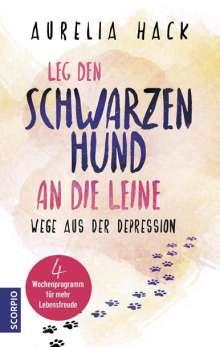 Aurelia Hack: Leg den schwarzen Hund an die Leine, Buch