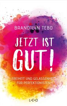 Brandilyn Tebo: Jetzt ist gut!, Buch