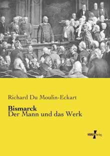 Richard Du Moulin-Eckart: Bismarck, Buch