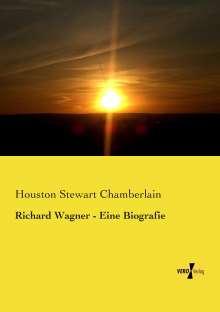 Houston Stewart Chamberlain: Richard Wagner - Eine Biografie, Buch