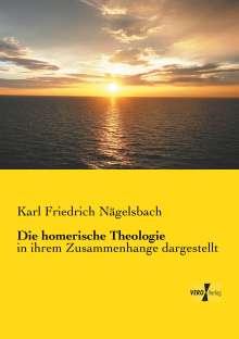 Karl Friedrich Nägelsbach: Die homerische Theologie, Buch