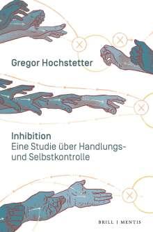 Gregor Hochstetter: Inhibition, Buch