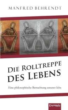 Manfred Behrendt: Die Rolltreppe des Lebens, Buch