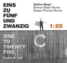 Bettina Mayer - EINS ZU FÜNFUNDZWANZIG - 1 : 25/ ONE TO TWENTY FIVE, Buch