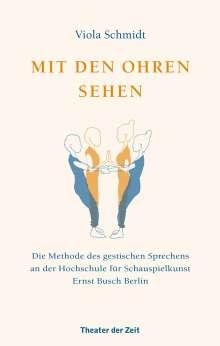 Viola Schmidt: Mit den Ohren sehen, Buch