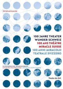 Peter Michalzik: Theater Wunder Schweiz / Théâtre Miracle Suisse / Miracolo Teatrale Svizzero, Buch