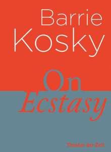Barrie Kosky: On Ecstasy, Buch