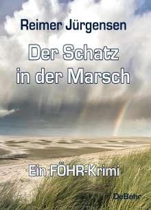 Reimer Jürgensen: Der Schatz in der Marsch - Kommissar Mommsens dritter Fall - ein Föhr-Krimi, Buch