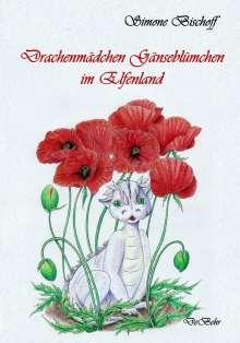 Simone Bischoff: Drachenmädchen Gänseblümchen im Elfenland, Buch