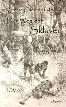 Cardenas Angulo Teresa: Der Weg der Sklaven - Perro Viejo - ROMAN, Buch