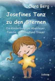 Clara Berg: Josefines Tanz zu den Sternen - Ein Kinderbuch um Abenteuer, Familie, Abschied und Trauer, Buch