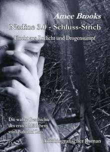 Amee Brooks: Nadine - 3.0 Schluss-Strich - Flucht aus Rotlich und Drogensumpf - Die wahre Geschichte des ersten Mädchens vom Bahnhof Zoo - Autobiografischer Roman, Buch