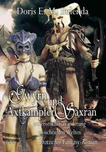 Doris E. M. Bulenda: Gwyrn und Axtkämpfer Saxran auf erotischer Wanderung zwischen den Welten - Erotischer Fantasy-Roman, Buch