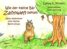 Carola Pickert: Wie der kleine Bär Zahnweh bekam - Neue Abenteuer vom kleinen Bären Stups, Buch