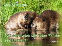 Uwe Schramm: Die Abenteuer der Biber-Familie Nasenstupser, Buch