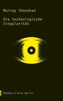 Murray Shanahan: Die technologische Singularität, Buch