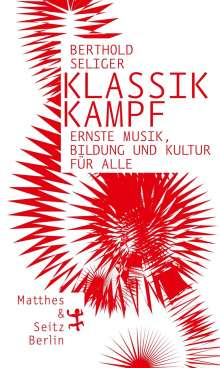 Berthold Seliger: Klassikkampf, Buch