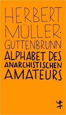 Herbert Müller-Guttenbrunn: Alphabet des anarchistischen Amateurs, Buch