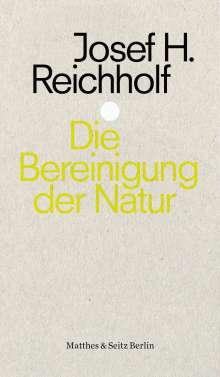 Josef H. Reichholf: Die Bereinigung der Natur, Buch