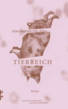 Jean-Baptiste Del Amo: Tierreich, Buch