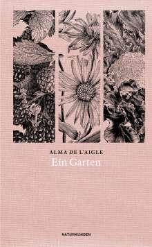 Alma De L'Aigle: Ein Garten, Buch