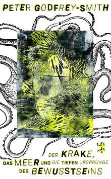 Peter Godfrey-Smith: Der Krake, das Meer und die tiefen Ursprünge des Bewusstseins, Buch