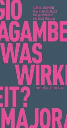 Giorgio Agamben: Was ist Wirklichkeit? Das Verschwinden des Ettore Majorana, Buch