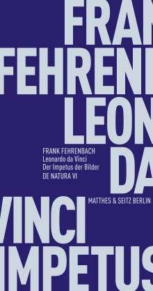 Frank Fehrenbach: Leonardo da Vinci. Der Impetus der Bilder, Buch