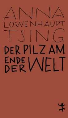 Anna Lowenhaupt Tsing: Der Pilz am Ende der Welt, Buch