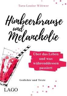 Tara-Louise Wittwer: Himbeerbrause und Melancholie: Gedichte und Texte, Buch
