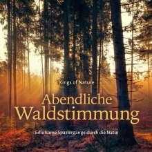 Kings Of Nature: Abendliche Waldstimmung, CD
