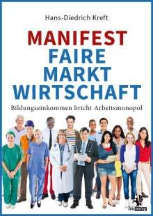 Hans-Diedrich Kreft: Manifest Faire Marktwirtschaft, Buch