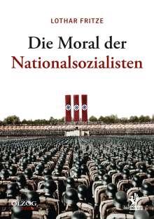 Lothar Fritze: Die Moral der Nationalsozialisten, Buch
