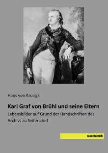 Hans von Krosigk: Karl Graf von Brühl und seine Eltern, Buch