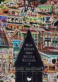 Zura Abashidze: Wie tötet man Billy Elliot?, Buch
