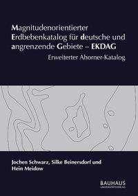 Jochen Schwarz: Magnitudenorientierter Erdbebenkatalog für deutsche und angrenzende Gebiete - EKDAG, Buch