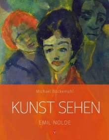 Michael Bockemühl: Kunst sehen - Emil Nolde, Buch