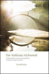 Cornelia Hitzer: Der Wellness-Alchemist, Buch