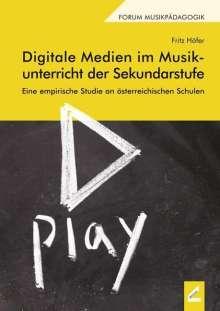 Fritz Höfer: Digitale Medien im Musikunterricht der Sekundarstufe, Buch
